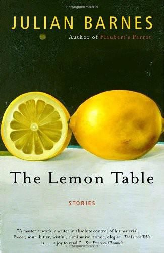 Lemon Table, Julian Barnes