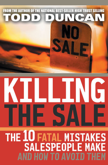 The Top Ten Mistakes Salespeople Make and How to Avoid Them, Todd Duncan