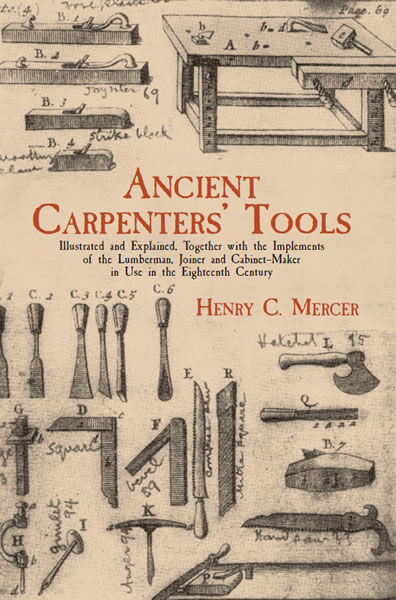 Ancient Carpenters' Tools, Henry C.Mercer