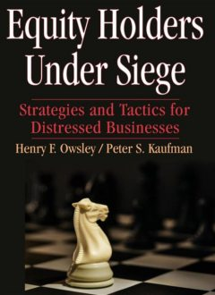 Equity Holders Under Siege, Henry F Owsley, Peter S Kaufman