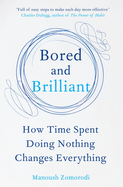 Bored and Brilliant, Manoush Zomorodi