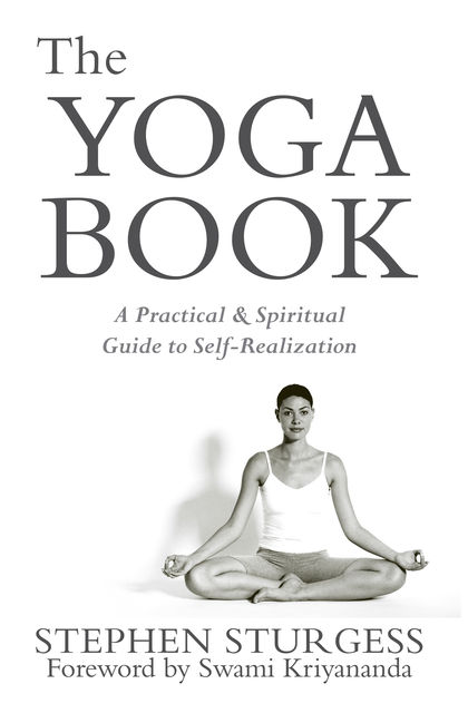 The Yoga Book: A Practical Guide to Self-realization Through the Practice of Ashtanga Yoga, Stephen Sturgess