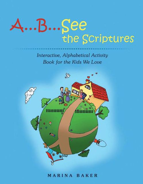 AB See the Scriptures: Interactive, Alphabetical Activity Book for the Kids We Love, Marina Baker