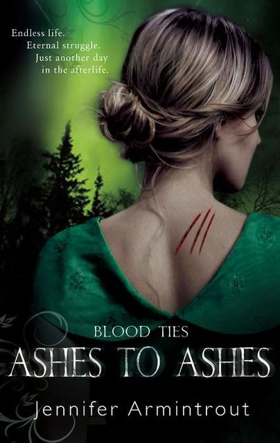 Blood Ties Book Three: Ashes To Ashes, Jennifer Armintrout