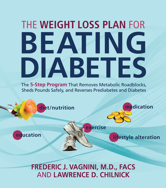The Weight Loss Plan for Beating Diabetes, Frederic Vagnini, Lawrence Chilnick