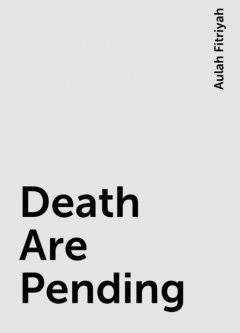 Death Are Pending, Aulah Fitriyah