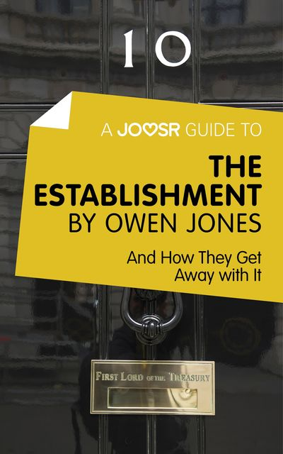 A Joosr Guide to The Establishment by Owen Jones, Joosr