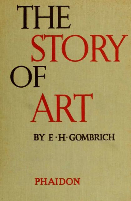 The story of art, Ernst Hans Gombrich