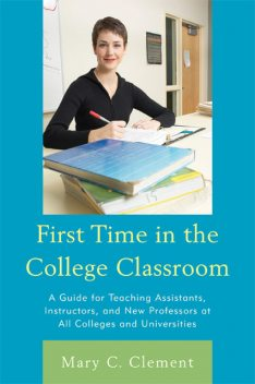 First Time in the College Classroom, Mary C. Clement