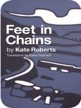 Feet in Chains, Kate Roberts