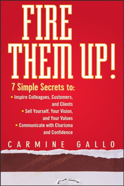 Fire Them Up!, Carmine Gallo