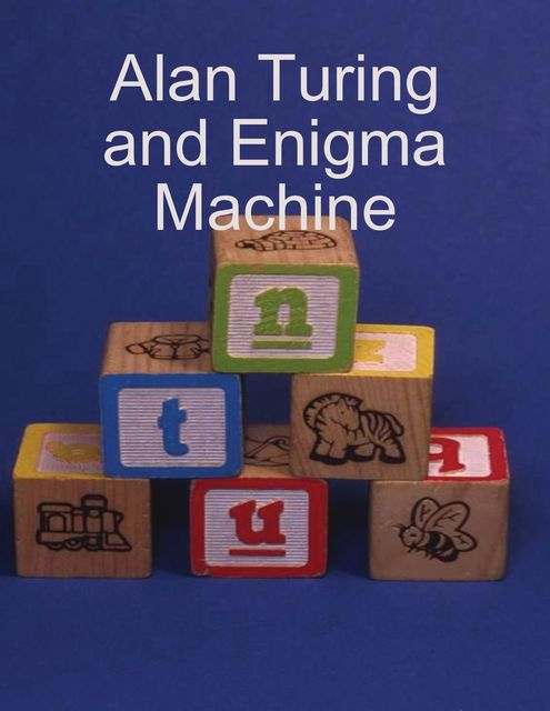 Alan Turing and Enigma Machine, Alan Moon