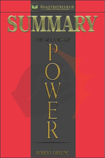 Summary of The 48 Laws of Power, Readtrepreneur Publishing