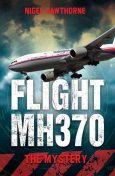 Flight MH370 – The Mystery, Nigel Cawthorne