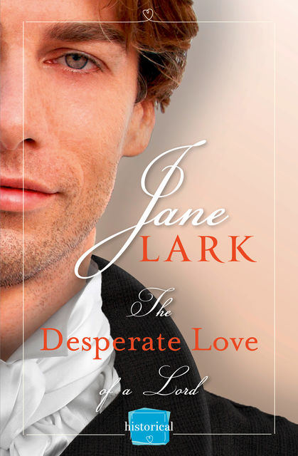 The Desperate Love of a Lord: HarperImpulse Historical Romance (A FREE Novella), Jane Lark