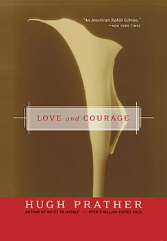 Love and Courage, Hugh Prather