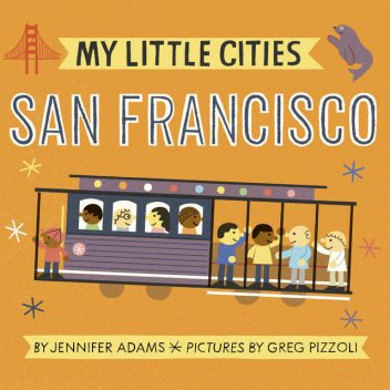 My Little Cities: San Francisco, Jennifer Adams