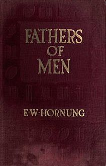 Fathers of Men, E.W.Hornung