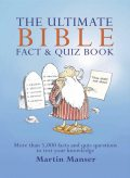 The Ultimate Bible Fact and Quiz Book, Martin Manser