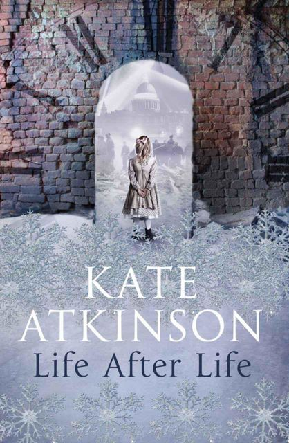 Life After Life, Kate Atkinson