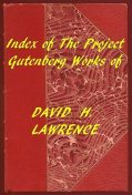 Index of the Project Gutenberg Works of David H. Lawrence, David Lawrence