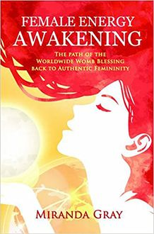 Female Energy Awakening, Miranda Gray