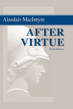 After Virtue, Alasdair MacIntyre