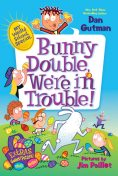 My Weird School Special: Bunny Double, We're in Trouble!, Dan Gutman