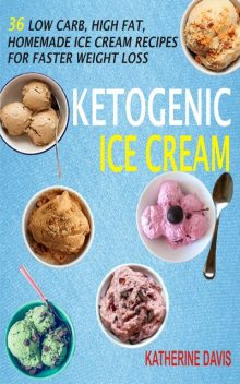 Ketogenic Ice Cream, Katherine Davis