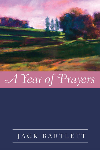 A Year of Prayers, Jack Bartlett