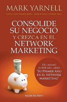 Consolide su negocio y crezca en el Network Marketing, Derek Hall, Mark Yarnel, Shelby Hall, Valerie Bates