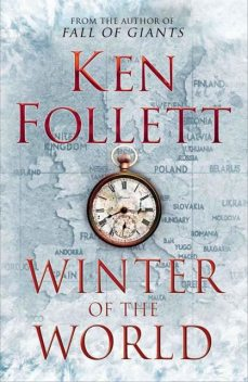 Winter of the World (Century Trilogy 2), Ken Follett