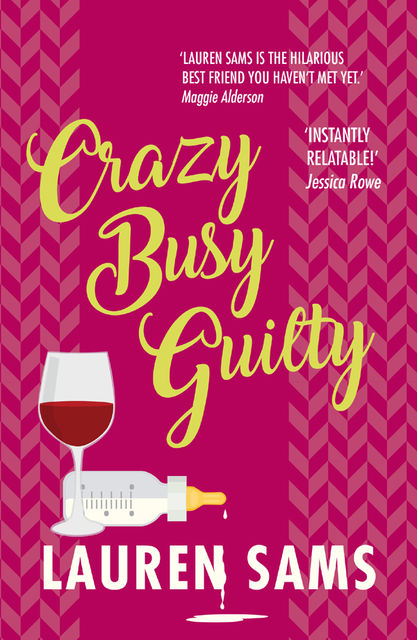 Crazy, Busy, Guilty, Lauren Sams
