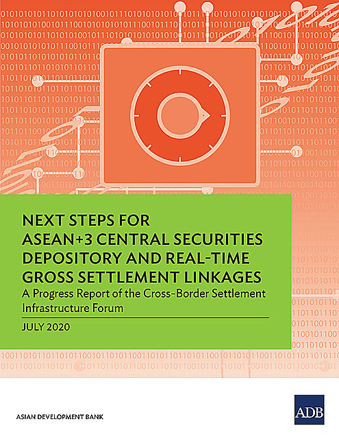 Next Steps for ASEAN+3 Central Securities Depository and Real-Time Gross Settlement Linkages, Asian Development Bank