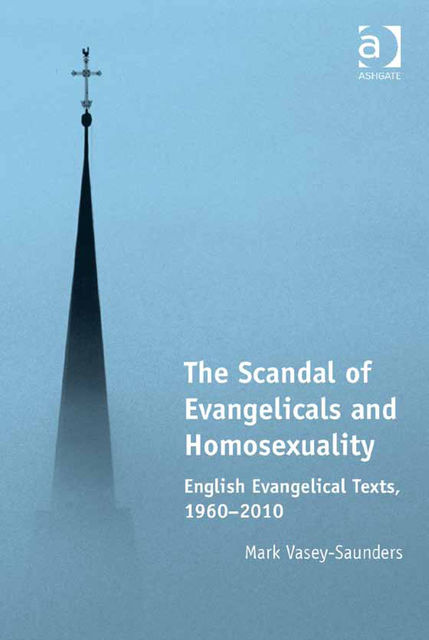 The Scandal of Evangelicals and Homosexuality, Revd Mark Vasey-Saunders