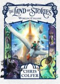 The Land of Stories--Worlds Collide, Chris Colfer