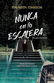 Nunca en la escalera, Maureen Johnson