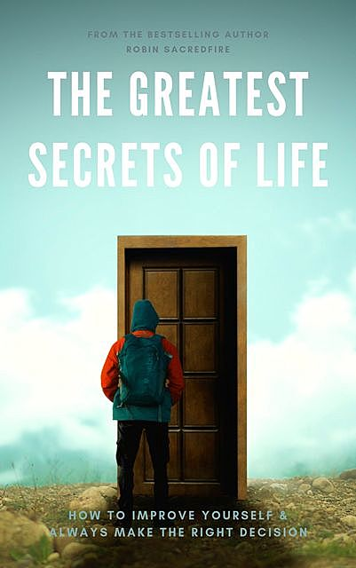 The Greatest Secrets of Life, Robin Sacredfire