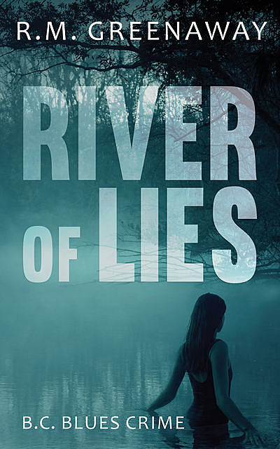 River of Lies, R.M. Greenaway
