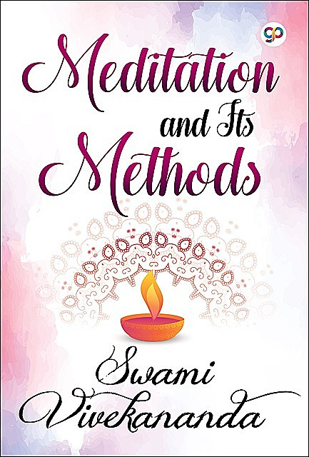 Meditation and Its Methods, Swami Vivekananda