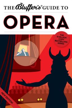 The Bluffer's Guide to Opera, Keith Hann