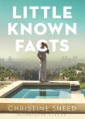 Little Known Facts, Christine Sneed