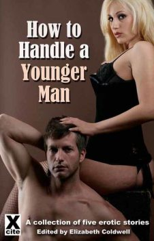 How To Handle a Younger Man, Annabeth Leong, Alex Severn, Jean-Philippe Aubourg, Leigh Turner, Bethany Goring