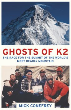 The Ghosts of K2, Mick Conefrey