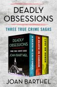 Deadly Obsessions, Joan Barthel