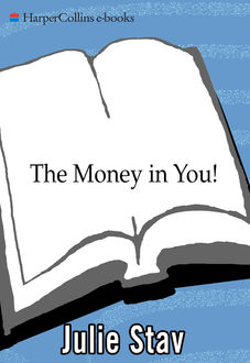The Money in You, Julie Stav