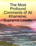 The Most Profound Comments of Ali Khamenei, Supreme Leader, Ali Khamenei
