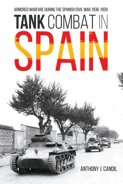 Tank Combat in Spain, Anthony J Candil