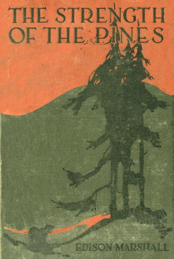 The Strength of the Pines, Edison Marshall