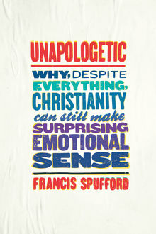 Unapologetic, Francis Spufford